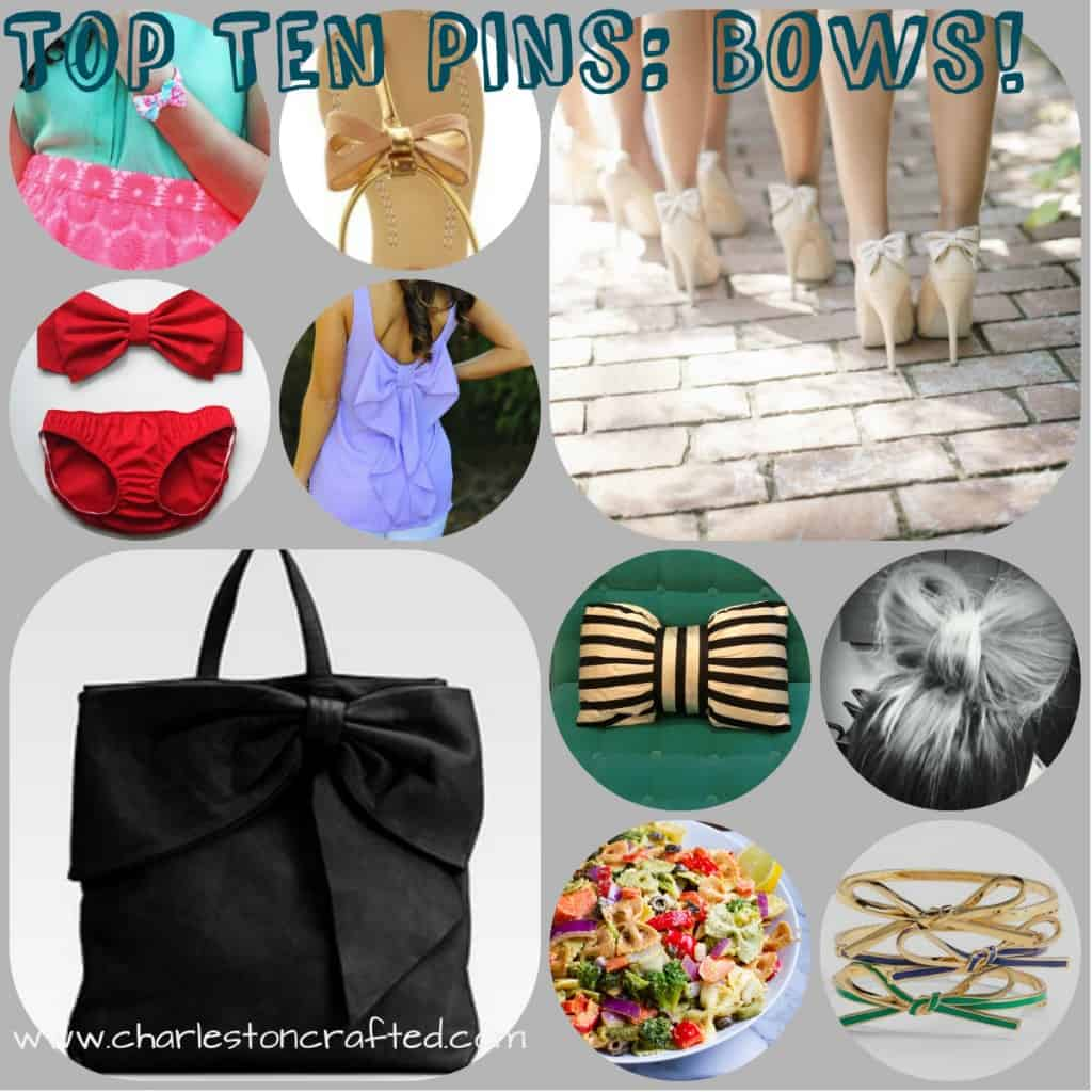 Top Ten Pins: Bows! @ Charleston Crafted