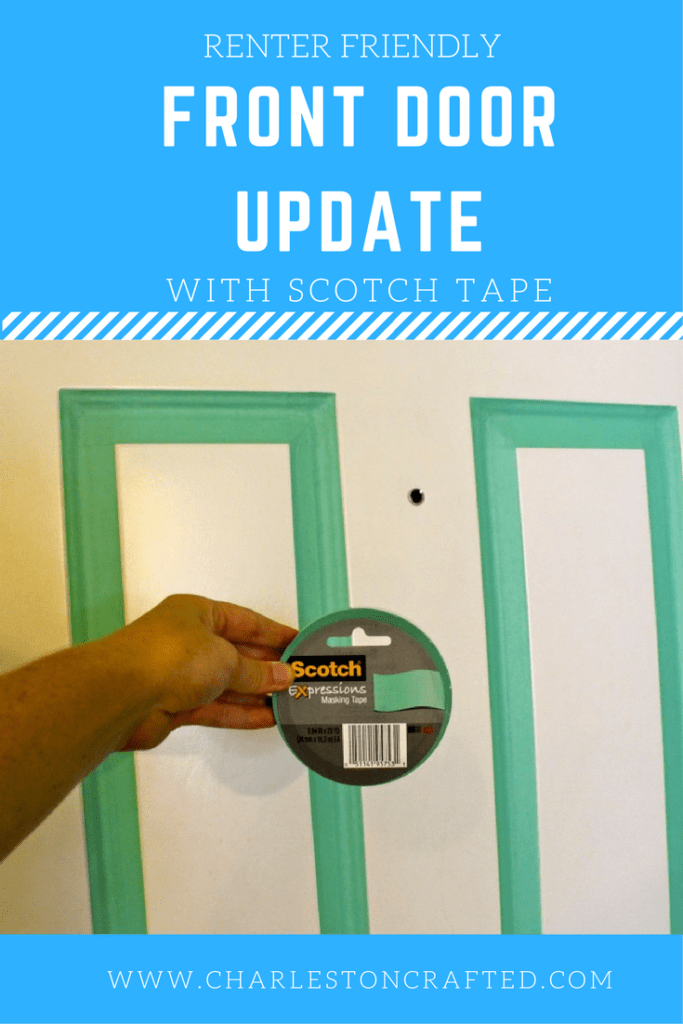 A Renter-Friendly Front Door Update with scotch tape - charleston crafted