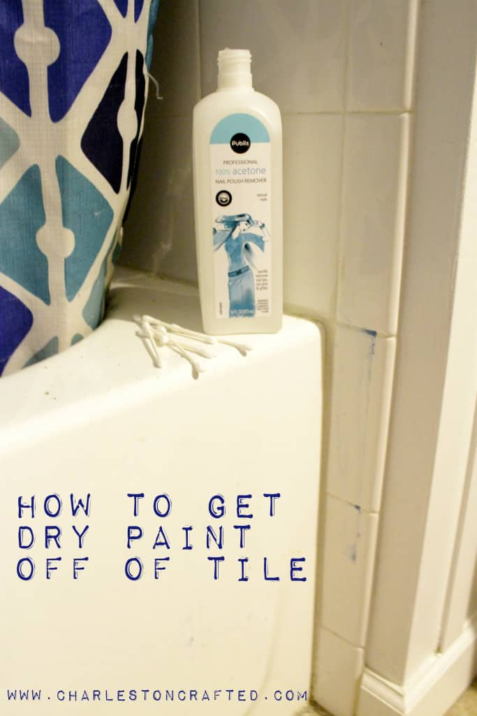 How to get dry paint off of tile - Charleston Crafted
