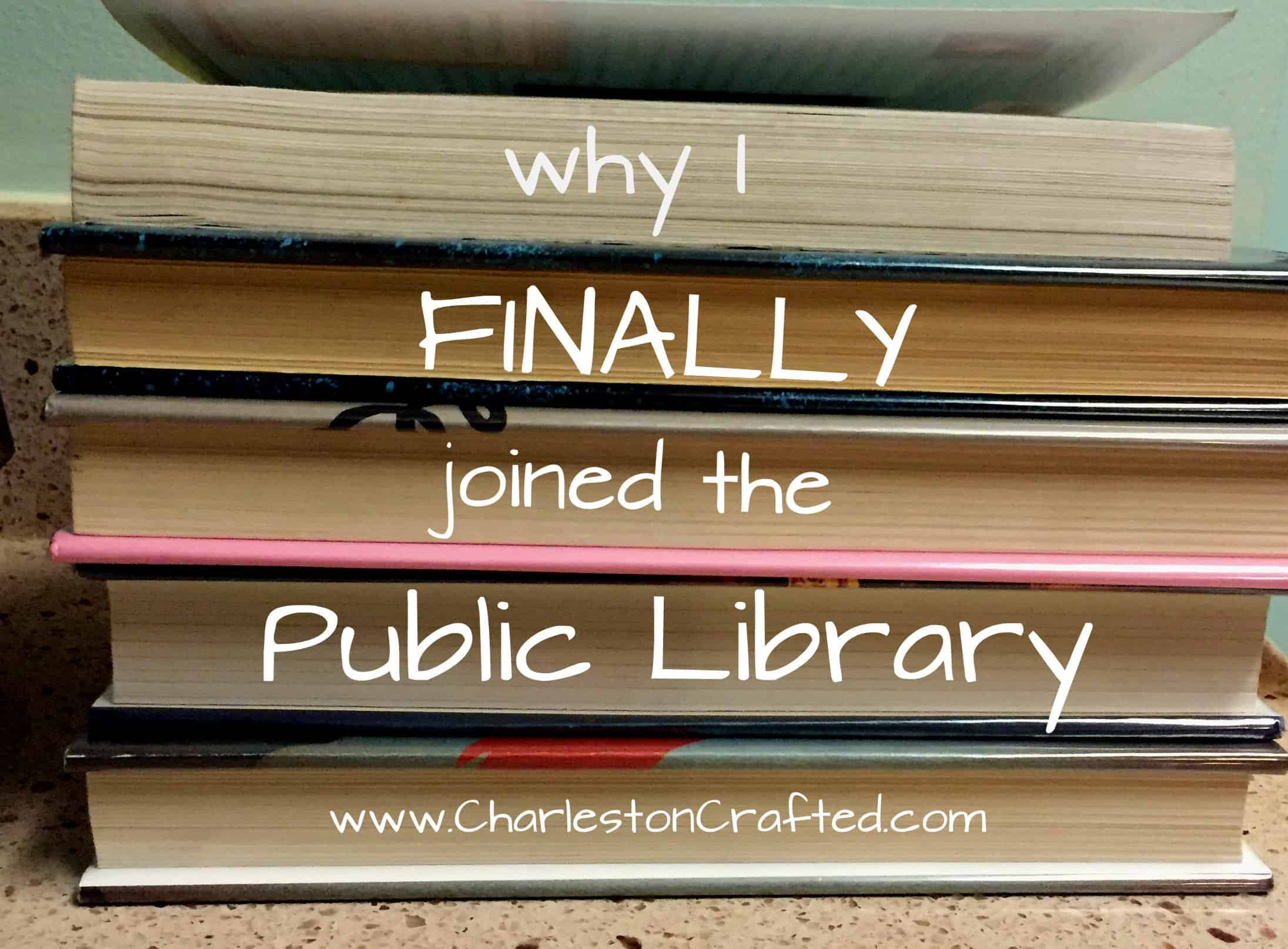 Why I finally joined the public library - Charleston Crafted