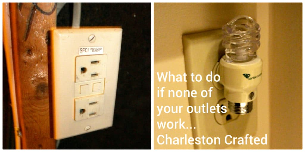What to do if none of your outlets work - Charleston Crafted