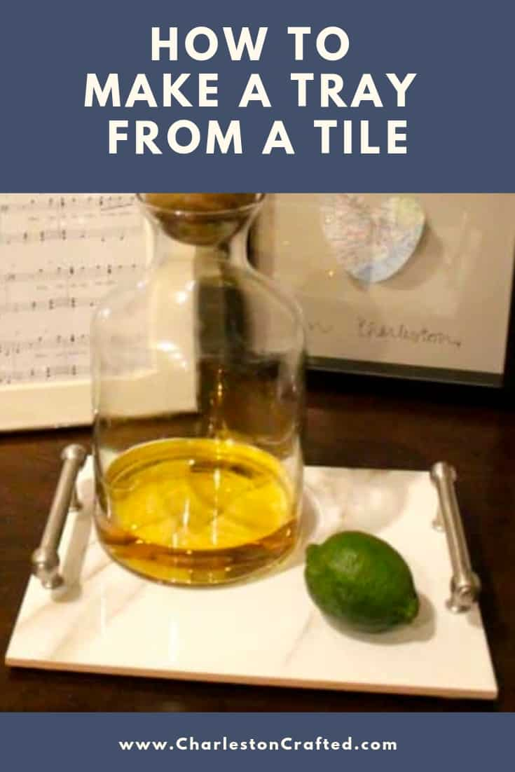 how to make a serving tray from a tile