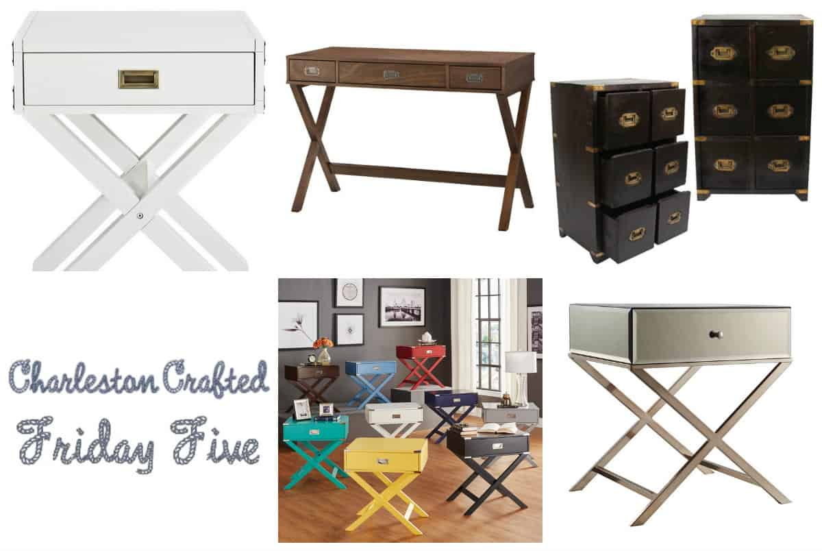 Friday Five - Campaign Furniture Under $200 - Charleston Crafted
