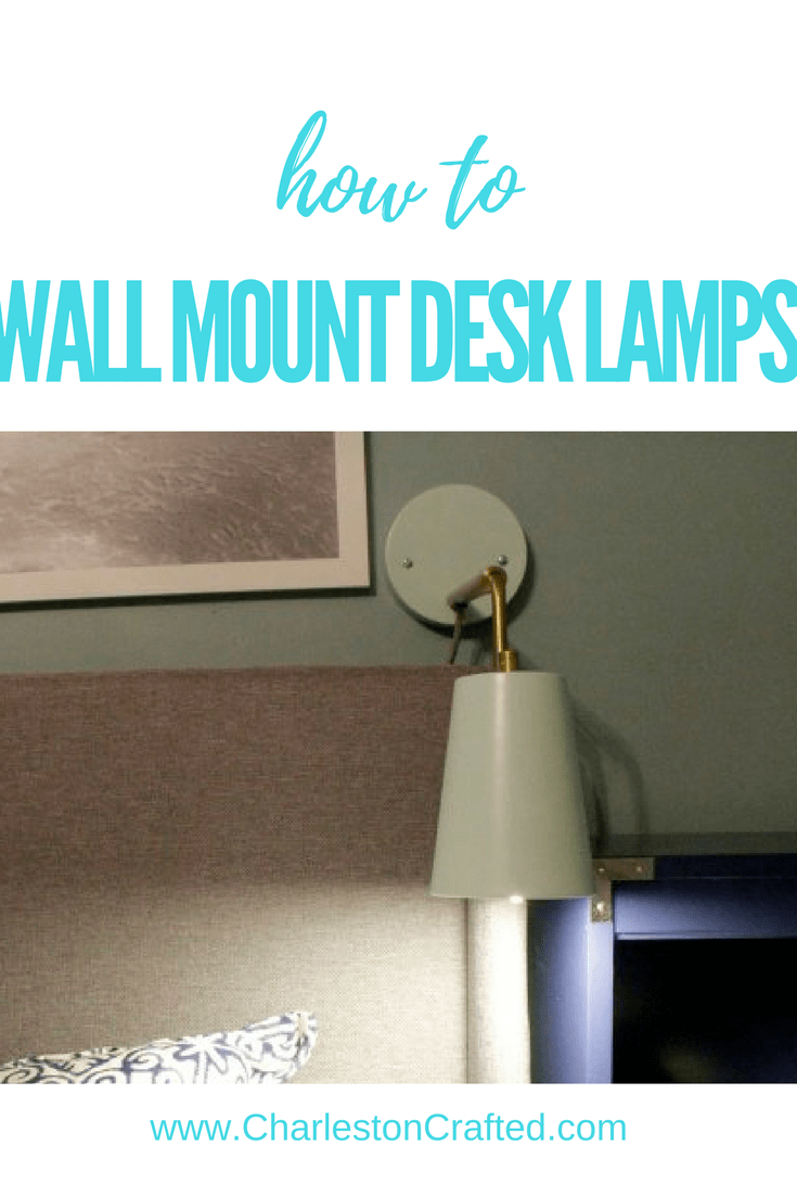 How to mount a desk lamp on the wall like a sconce - simple tutorial for inexpensive DIY sconces - Charleston Crafted
