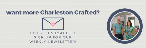 Charleston Crafted email newsletter sign up