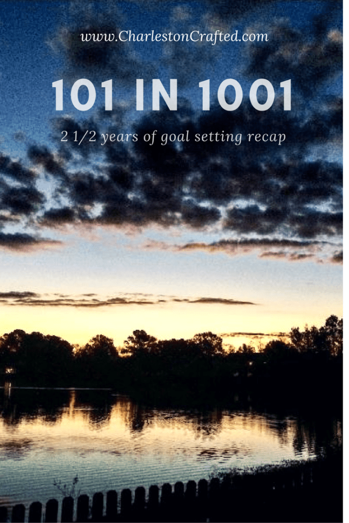 101 in 1001 Recap - Charleston Crafted