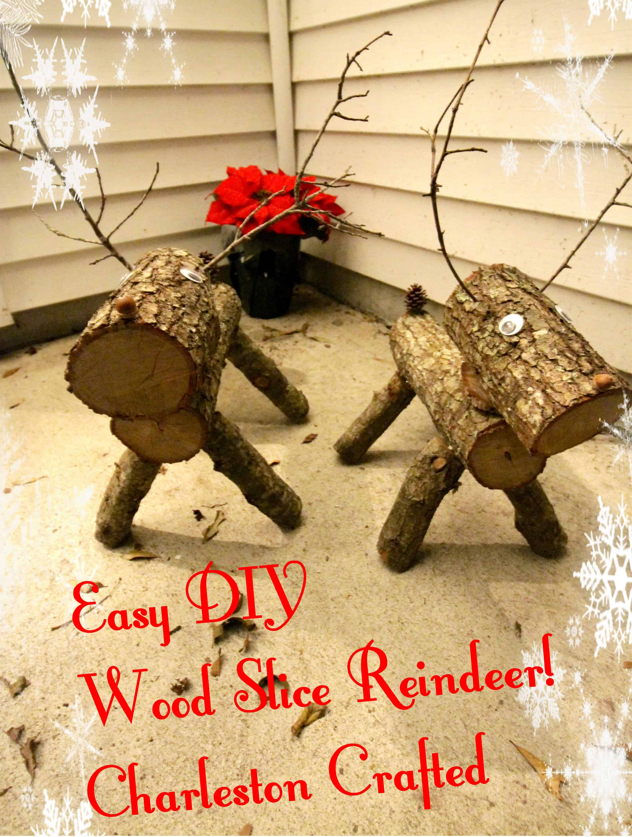 Easy DIY Wood Slice Reindeers! - Charleston Crafted