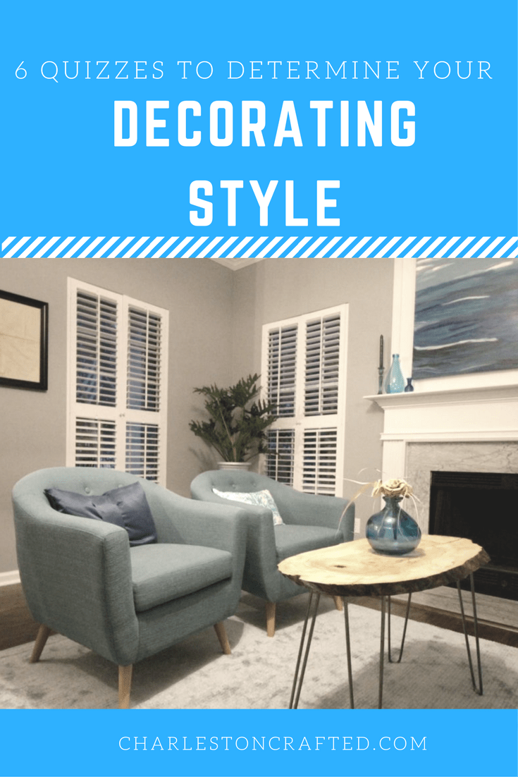 How To Determine Your Decorating Style (6 Quizzes!) - Charleston Crafted