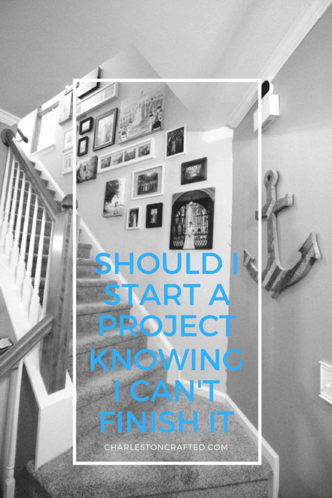When you should start a DIY home project even if you know that you can't finish it right now - when phase 1 is better than phase none - Charleston Crafted