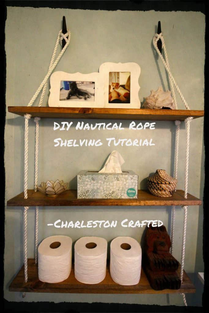 DIY Nautical Rope Shelving Tutorial - Charleston Crafted