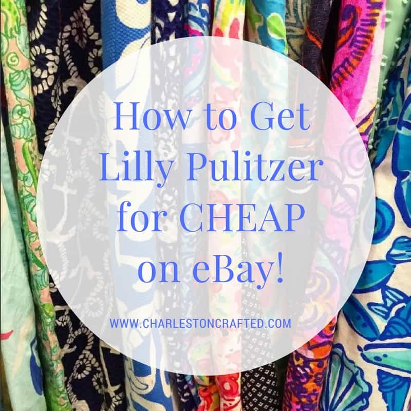 How to Get Lilly Pulitzer for Cheap on eBay - Charleston Crafted