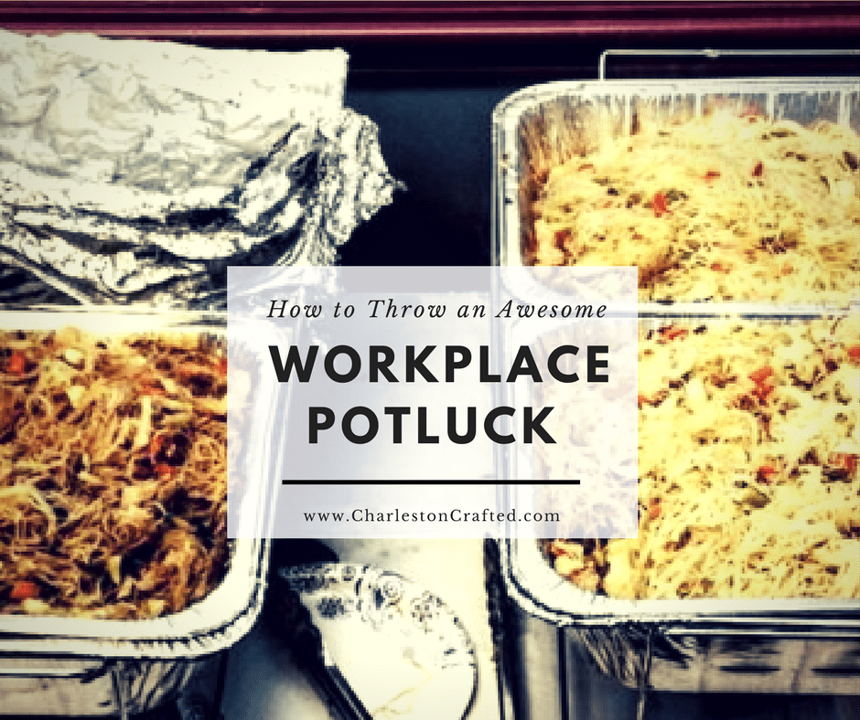 Workplace Potluck Lunch - charleston crafted