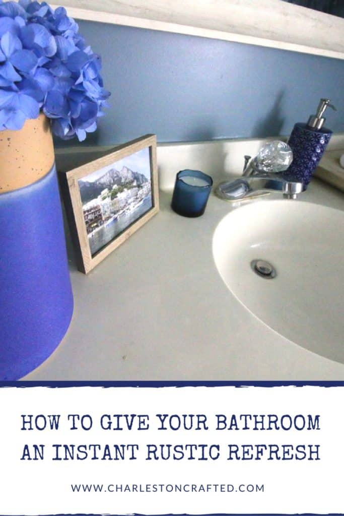 5 Ways to Give Your Bathroom an Instant Rustic Refresh - Charleston Crafted