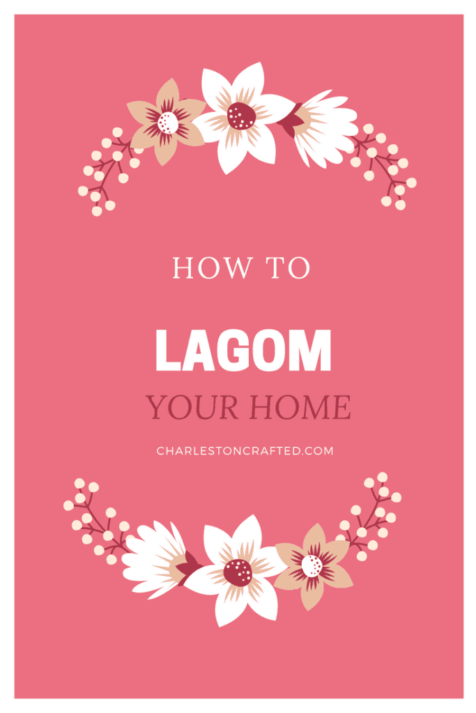 how to lagom your home - lagom is the newest trend in home interiors. it means just enough. here's how to bring it to your home - via charleston crafted