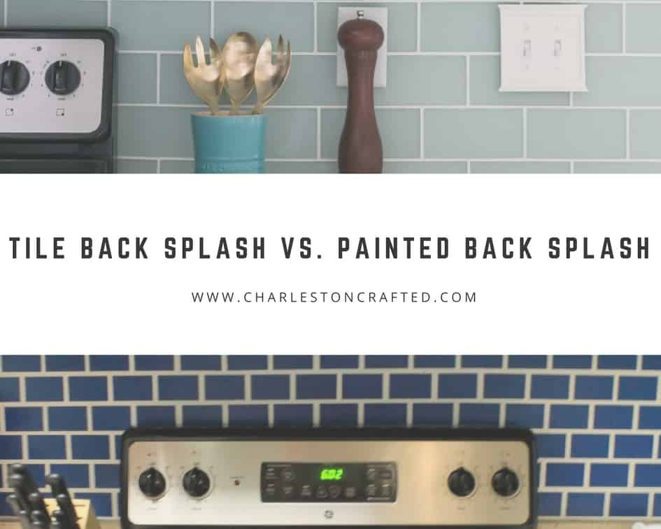 Tile Back Splash vs. Painted Back Splash - Charleston Crafted