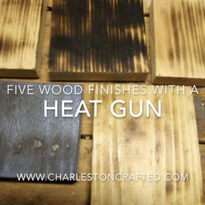5 DIY Wood Finishes Using a Heat Gun