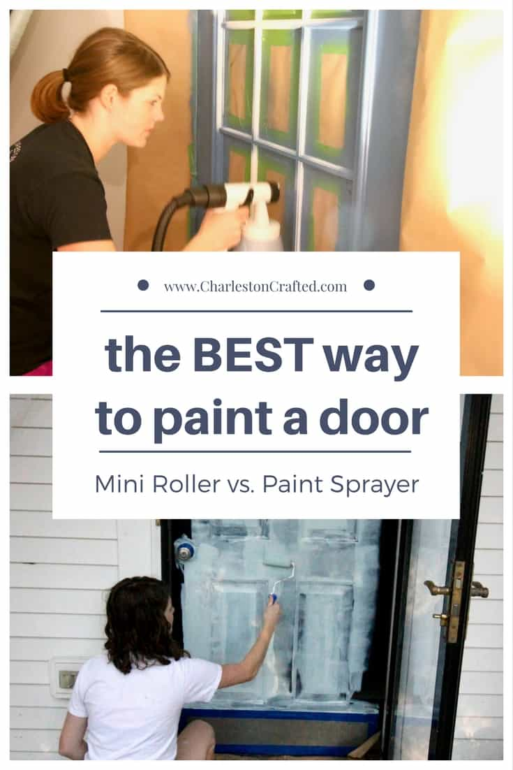 Which is the BEST Way to Paint a Door: Roller or Sprayer? Charleston Crafted