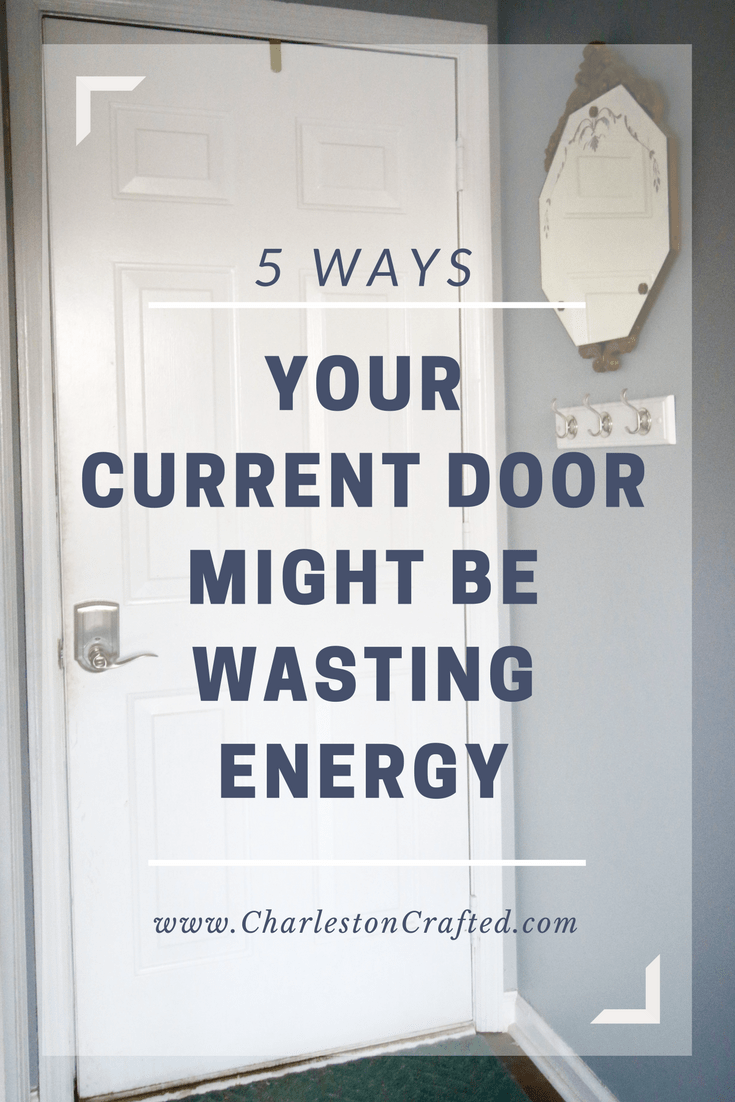 5 Ways Your Current Door Might be Wasting Energy