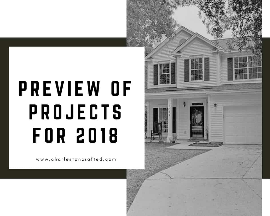 Preview of Projects for 2018 - Charleston Crafted