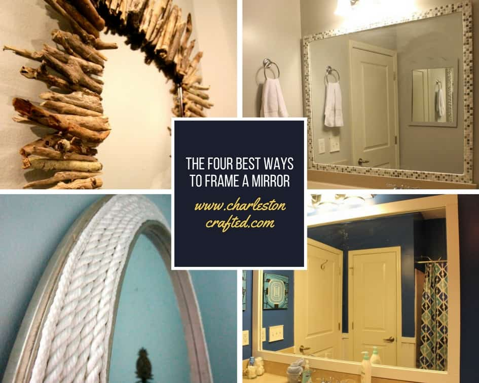 best ways to frame a mirror - Charleston Crafted