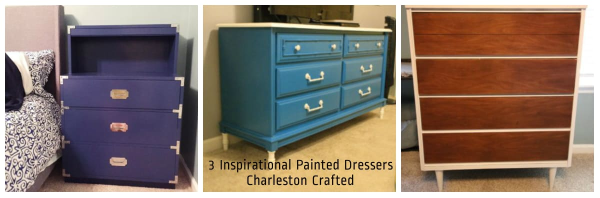 3 Inspirational Painted Dressers - Charleston Crafted