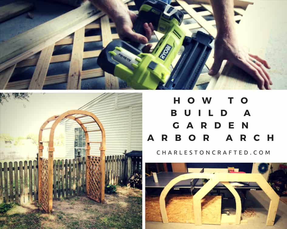 How to build a DIY Garden Arbor Arch - Charleston Crafted