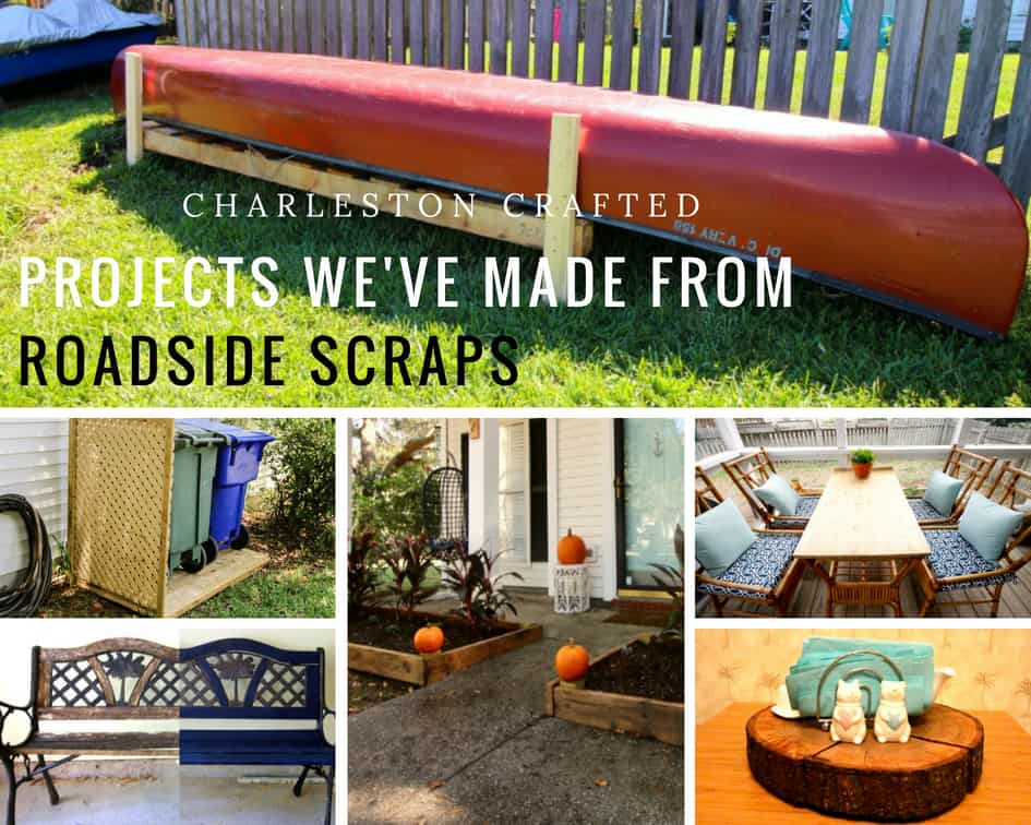 Projects We've Made from Roadside Scraps - Charleston Crafted