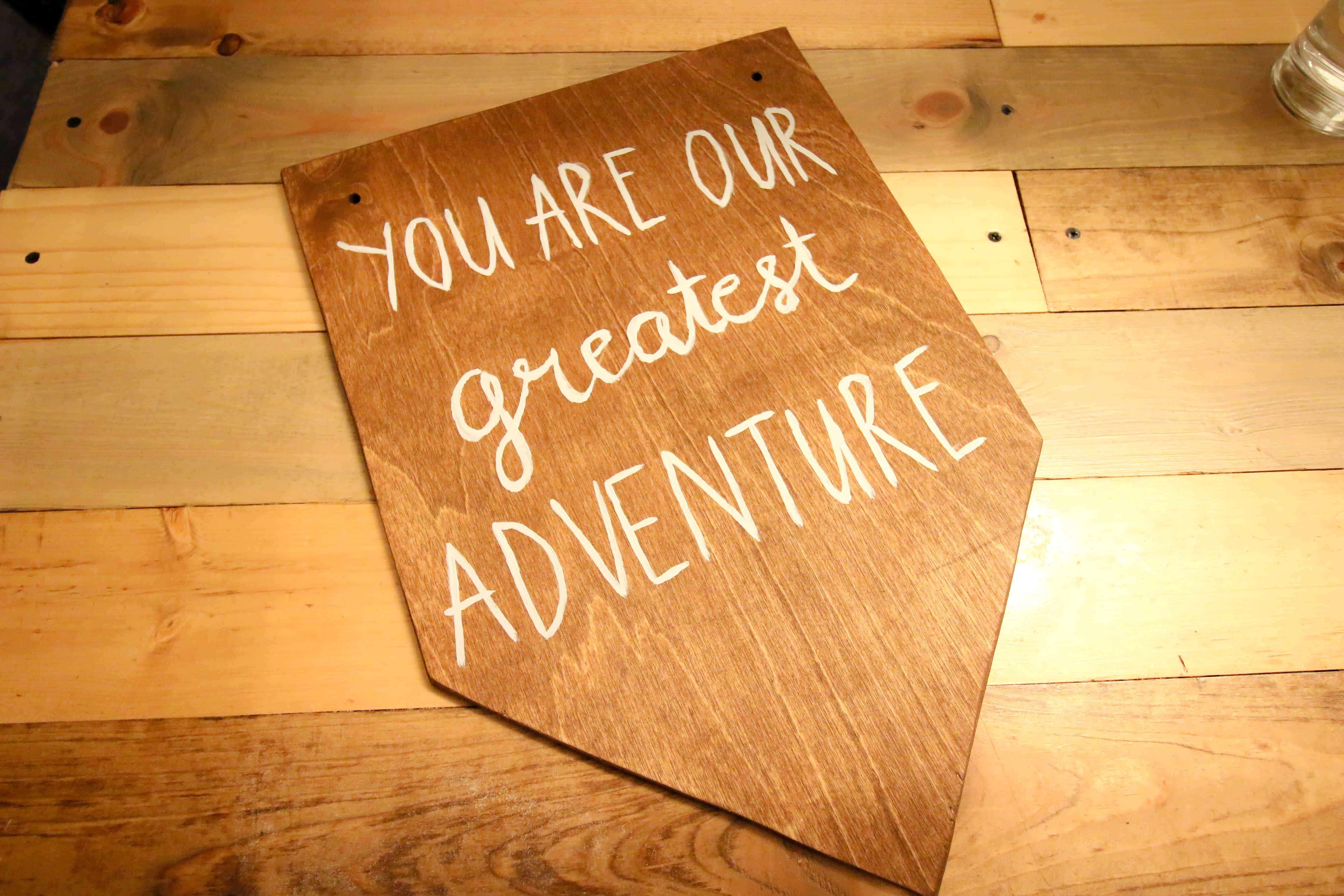 DIY You Are Our Greatest Adventure Sign