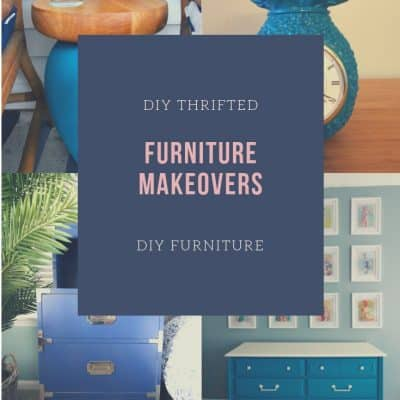 DIY Thrifted Furniture Makeovers