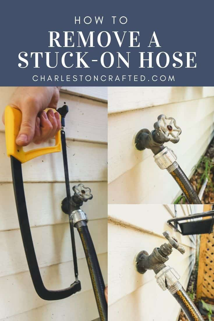How to Remove a Stuck Hose on an Outdoor Spigot - Charleston Crafted