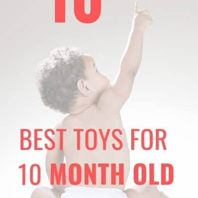 The Best Toys for a 10 Month Old Baby