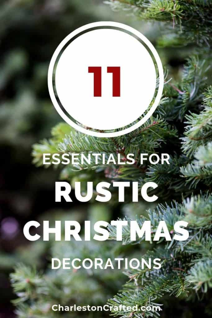 11 essentials for rustic christmas decorations