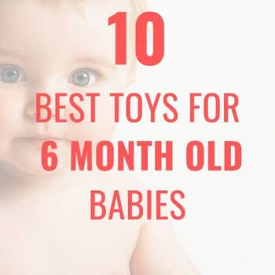 The Best Toys for a 6 Month Old