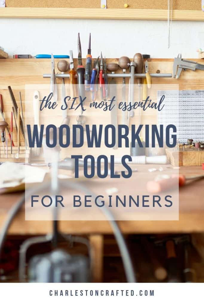 the six most essential woodworking tools for beginners