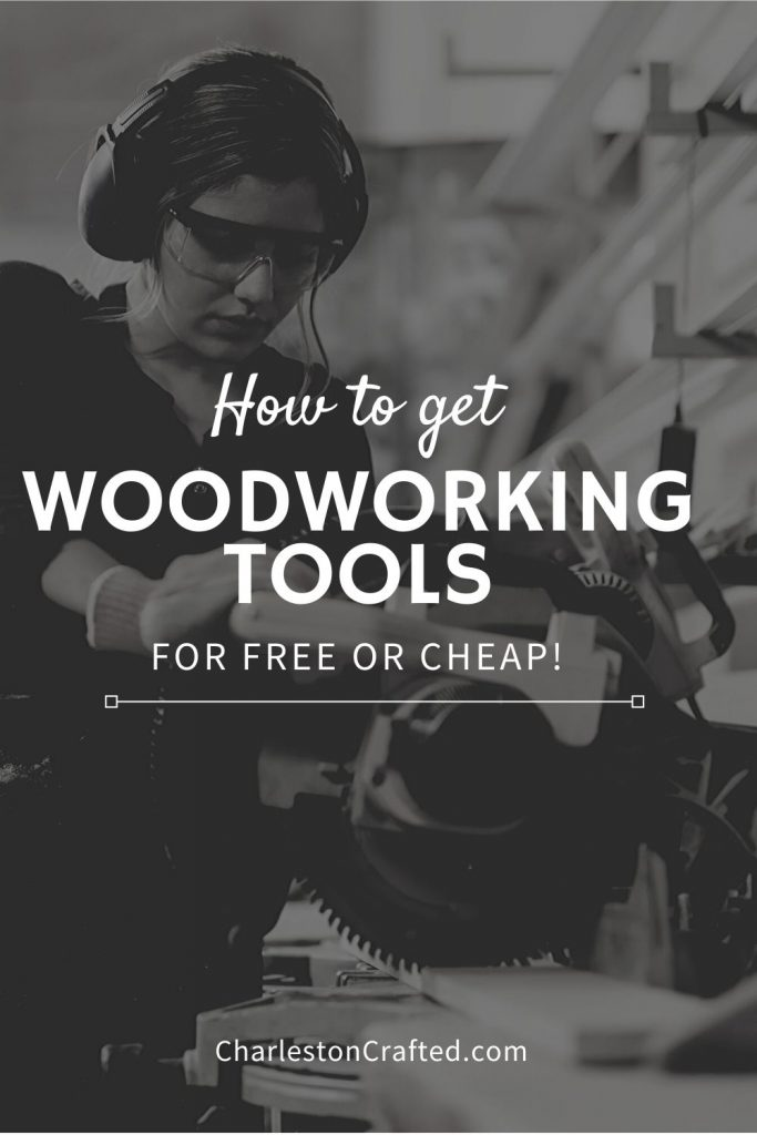 how to get woodworking tools for free or cheap