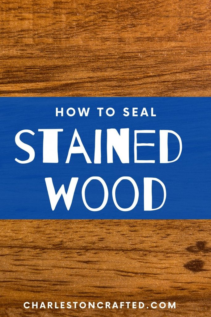 how to seal stained wood