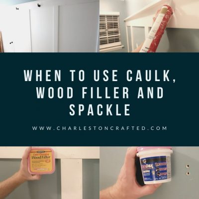 Caulk v Wood Filler v Spackle - Charleston Crafted