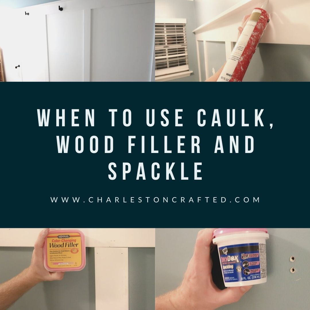 Caulk v Wood Filler v Spackle - Charleston Crafted