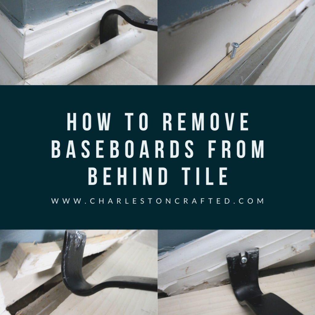 How to remove baseboards from behind tile - Charleston Crafted
