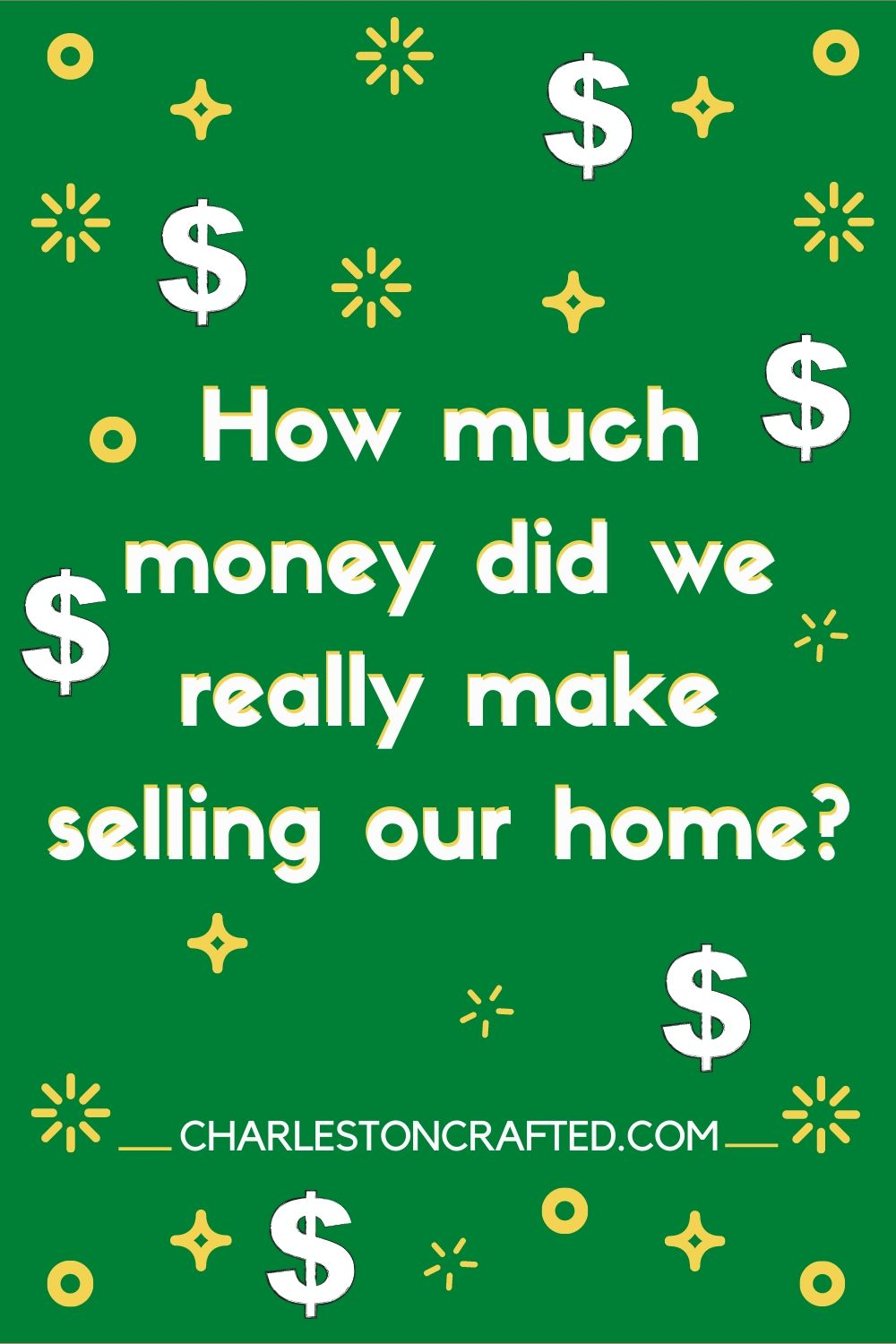 how much money did we really make selling our home_