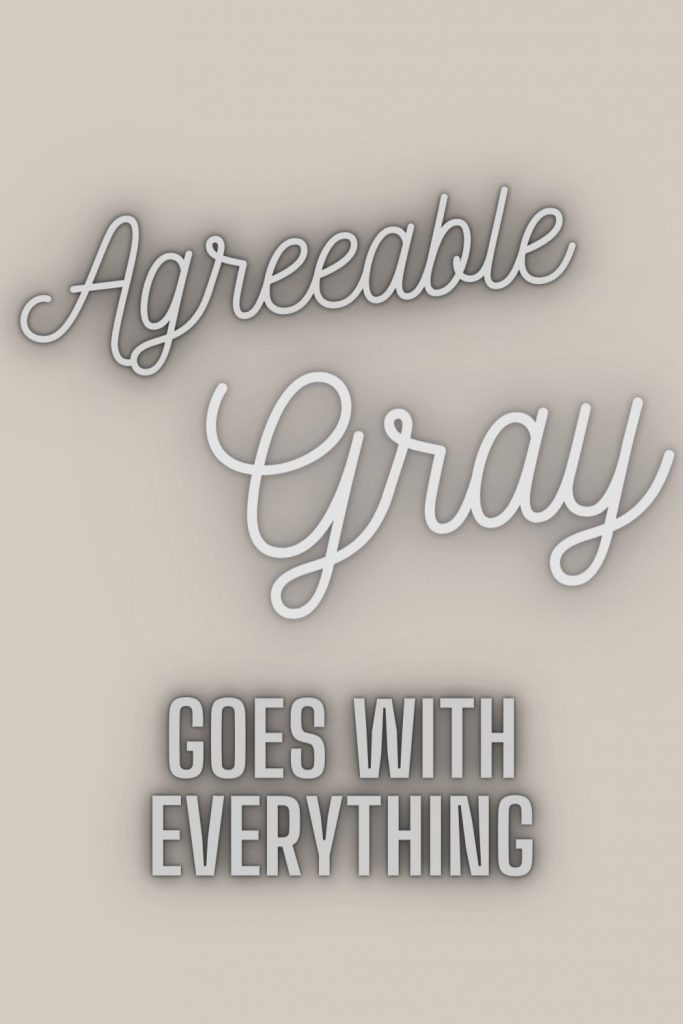 Agreeable Gray goes with everything