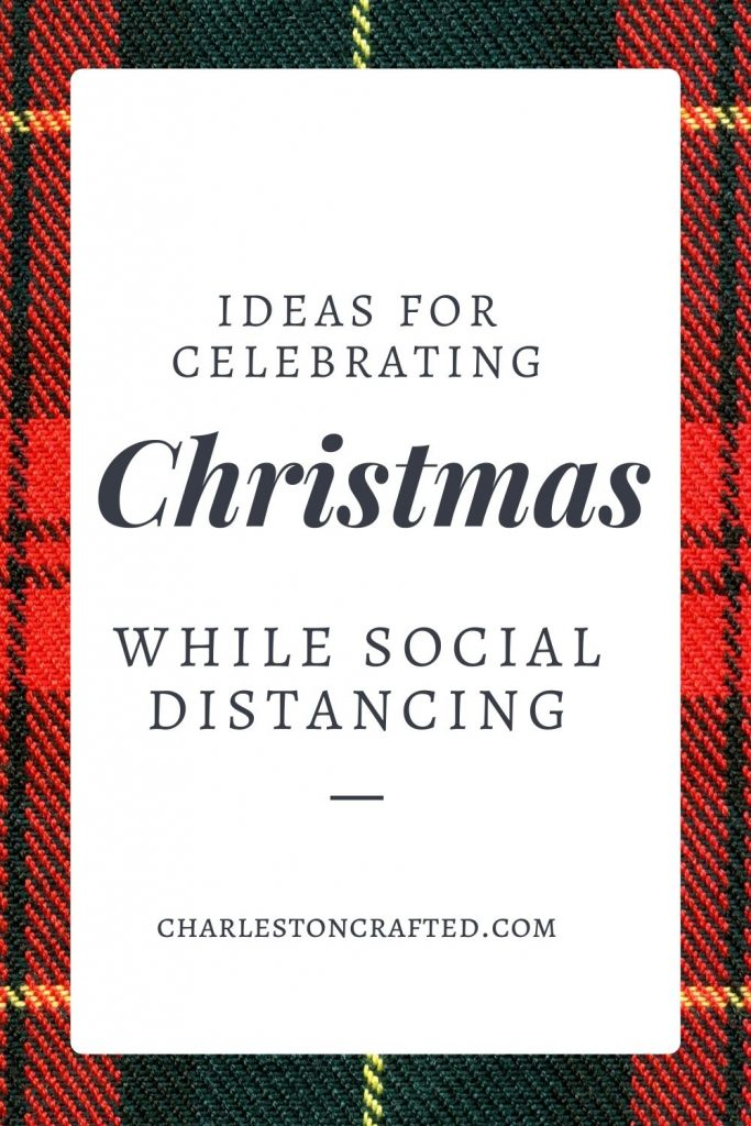 Ideas for celebrating Christmas while social distancing