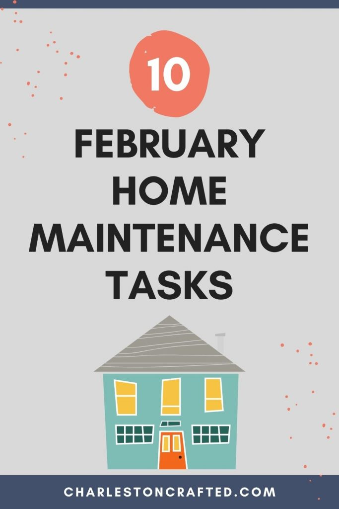 10 february home maintenance tasks