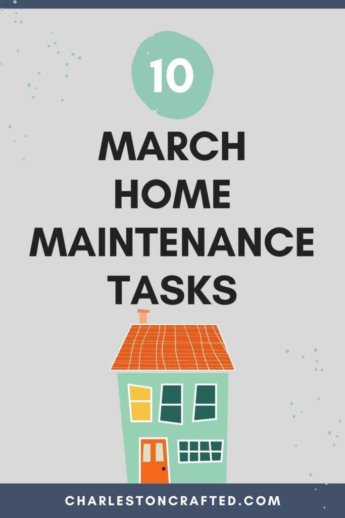 10 march home maintenance tasks