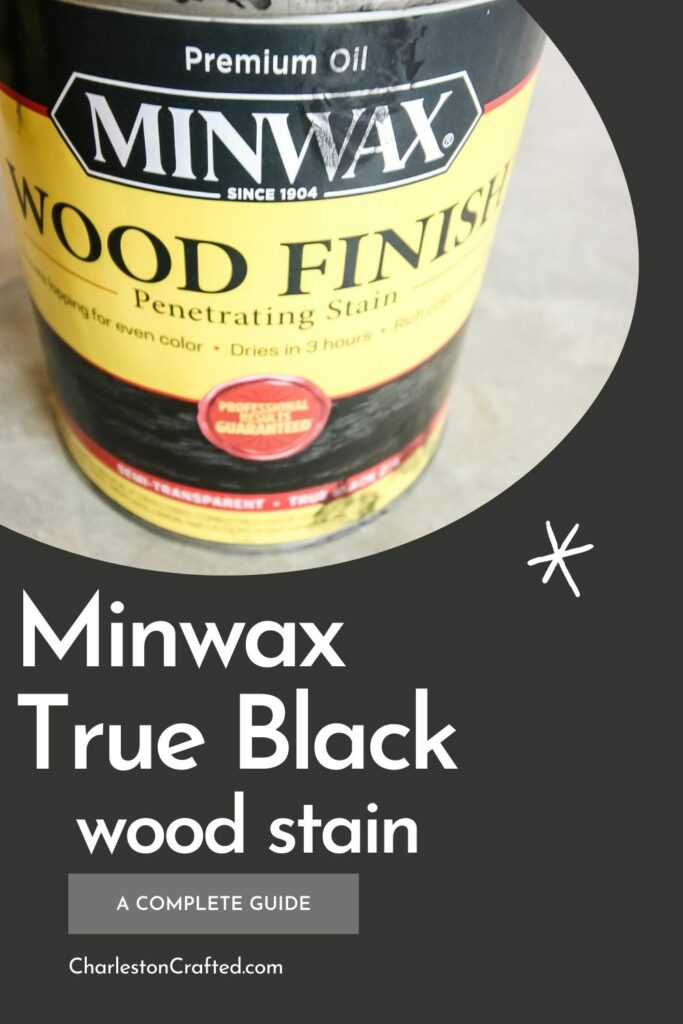 Minwax True Black wood stain a complete guide