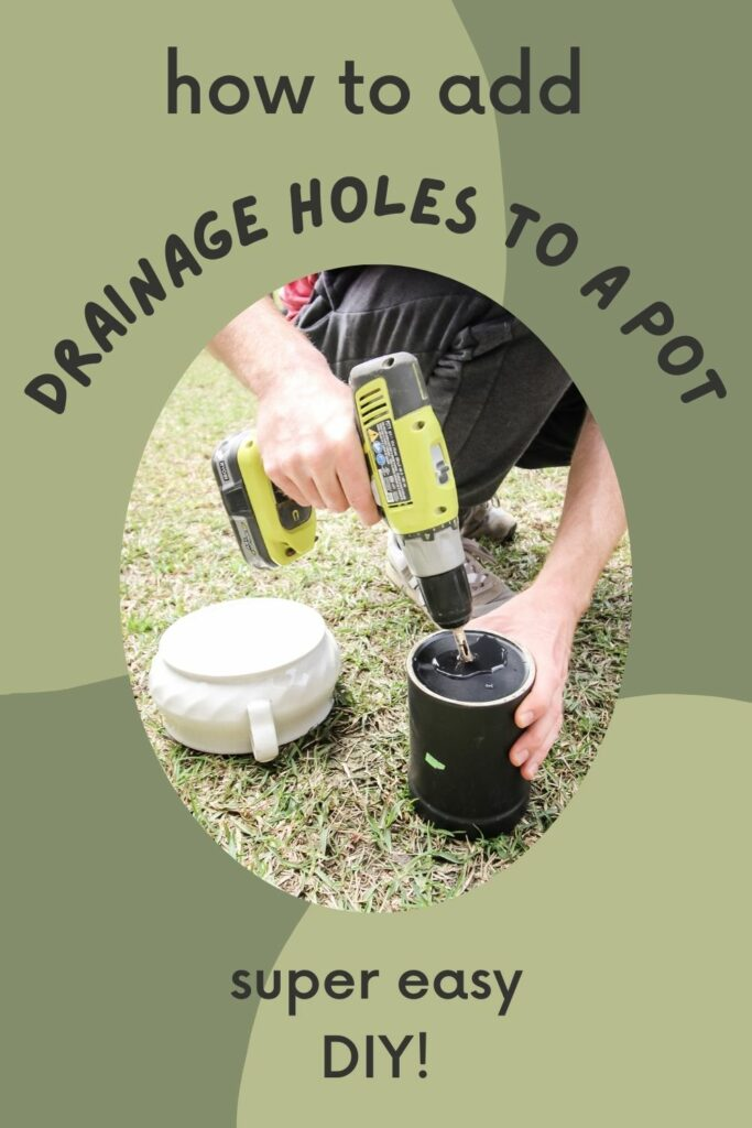 how to add drainage holes to a pot