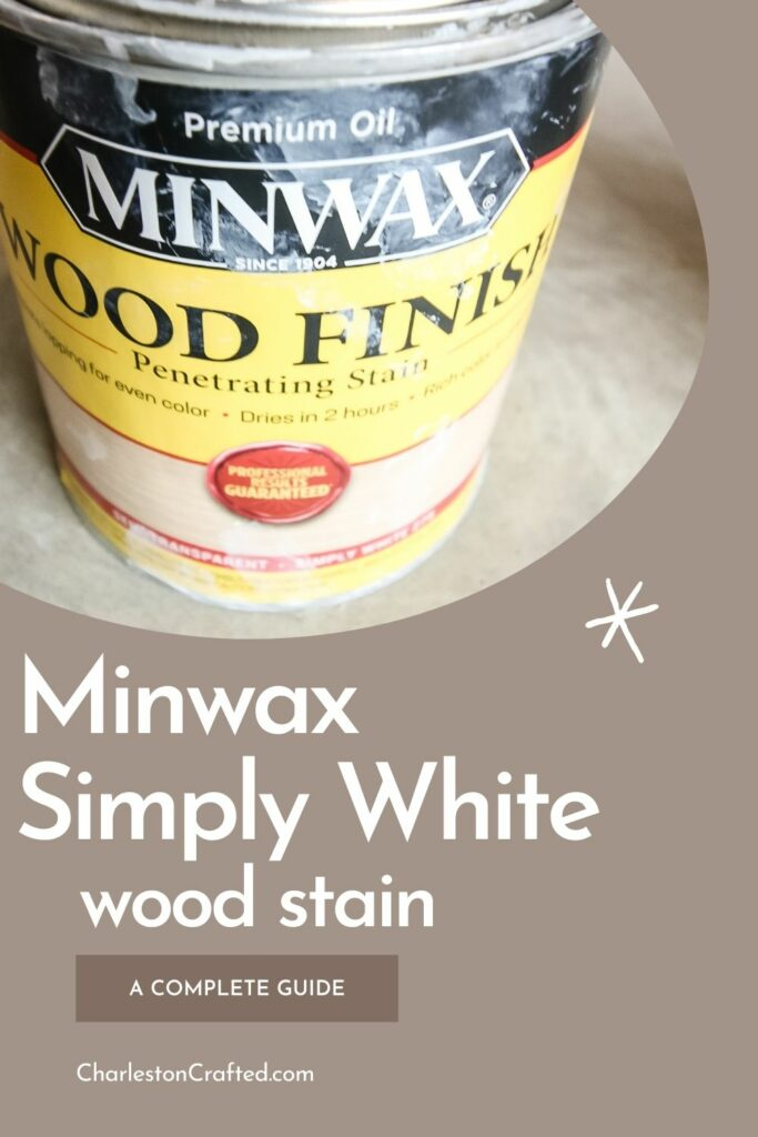 minwax simply white wood stain a complete guide
