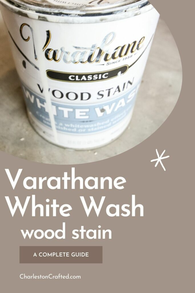 varathane white wash wood stain a complete guide