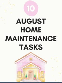 10 August home maintenance tasks