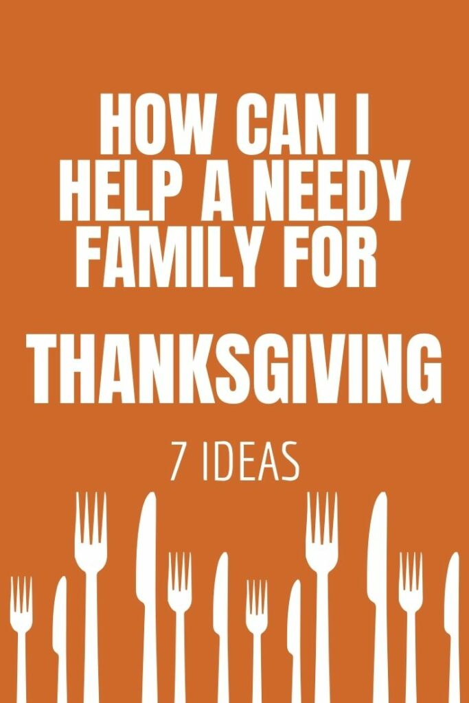 How can I help a needy family for Thanksgiving?